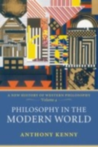 Ebook in inglese Philosophy in the Modern World: A New History of Western Philosophy, Volume 4 Kenny, Anthony
