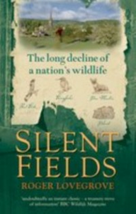 Ebook in inglese Silent Fields:The long decline of a nation's wildlife Lovegrove, Roger