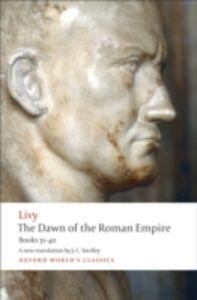 Ebook in inglese Dawn of the Roman Empire: Books 31-40 Livy