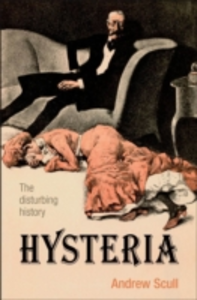 Ebook in inglese Hysteria: The disturbing history Scull, Andrew