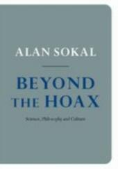 Beyond the Hoax:Science, Philosophy and Culture