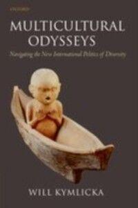 Ebook in inglese Multicultural Odysseys: Navigating the New International Politics of Diversity Kymlicka, Will
