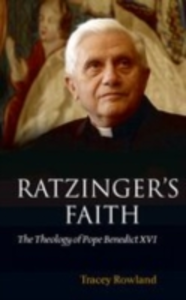 Ebook in inglese Ratzinger's Faith:The Theology of Pope Benedict XVI Rowland, Tracey