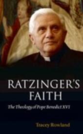 Ratzinger's Faith:The Theology of Pope Benedict XVI