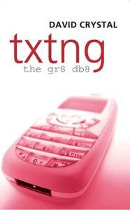 Foto Cover di Txtng: The Gr8 Db8, Ebook inglese di David Crystal, edito da OUP Oxford