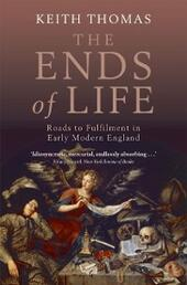 Ends of Life: Roads to Fulfilment in Early Modern England