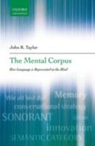 Ebook in inglese Mental Corpus: How language is represented in the mind Taylor, John R.