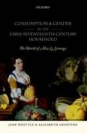 Consumption and Gender in the Early Seventeenth-Century Household: The World of Alice Le Strange