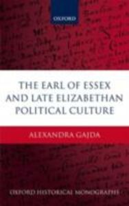 Ebook in inglese Earl of Essex and Late Elizabethan Political Culture Gajda, Alexandra