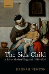 Sick Child in Early Modern England, 1580-1720