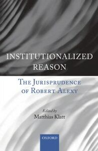 Ebook in inglese Institutionalized Reason: The Jurisprudence of Robert Alexy -, -