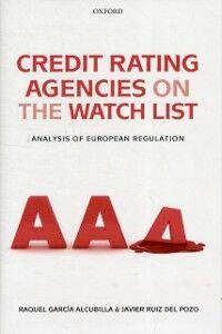 Ebook in inglese Credit Rating Agencies on the Watch List: Analysis of European Regulation Garc&iacute , a Alcubilla, Raquel , Ruiz del Pozo, Javier