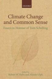 Climate Change and Common Sense: Essays in Honour of Tom Schelling