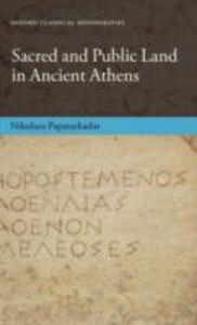Foto Cover di Sacred and Public Land in Ancient Athens, Ebook inglese di Nikolaos Papazarkadas, edito da OUP Oxford