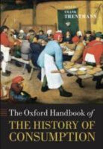 Foto Cover di Oxford Handbook of the History of Consumption, Ebook inglese di  edito da OUP Oxford
