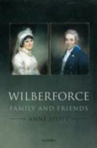 Ebook in inglese Wilberforce: Family and Friends Stott, Anne