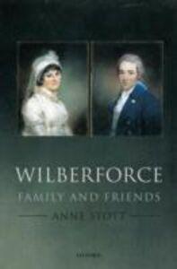 Foto Cover di Wilberforce: Family and Friends, Ebook inglese di Anne Stott, edito da OUP Oxford