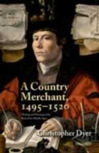 Foto Cover di Country Merchant, 1495-1520: Trading and Farming at the End of the Middle Ages, Ebook inglese di Christopher Dyer, edito da OUP Oxford