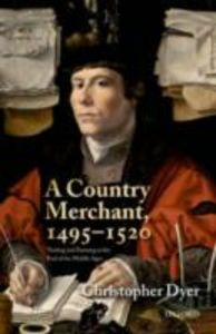 Ebook in inglese Country Merchant, 1495-1520: Trading and Farming at the End of the Middle Ages Dyer, Christopher