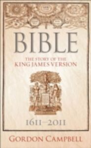Ebook in inglese Bible The Story of the King James Version 1611-2011 Campbell, Gordon