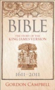 Foto Cover di Bible The Story of the King James Version 1611-2011, Ebook inglese di Gordon Campbell, edito da Oxford University Press