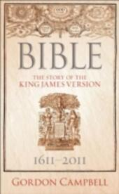 Bible The Story of the King James Version 1611-2011