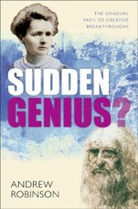 Ebook in inglese Sudden Genius?:The Gradual Path to Creative Breakthroughs Robinson, Andrew
