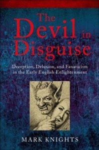 Ebook in inglese Devil in Disguise: Deception, Delusion, and Fanaticism in the Early English Enlightenment Knights, Mark