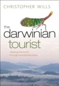 Foto Cover di Darwinian Tourist: Viewing the world through evolutionary eyes, Ebook inglese di Christopher Wills, edito da OUP Oxford