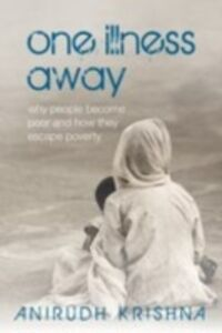 Ebook in inglese One Illness Away: Why People Become Poor and How They Escape Poverty Krishna, Anirudh