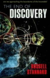 End of Discovery Are we approaching the boundaries of the knowable?