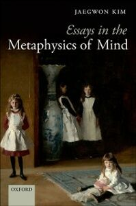Foto Cover di Essays in the Metaphysics of Mind, Ebook inglese di Jaegwon Kim, edito da OUP Oxford