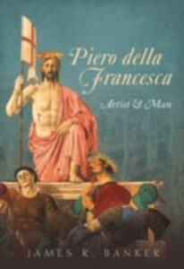 Ebook in inglese Piero della Francesca: Artist and Man Banker, James R.