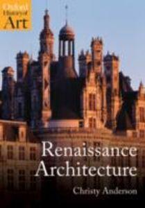 Foto Cover di Renaissance Architecture, Ebook inglese di Christy Anderson, edito da OUP Oxford