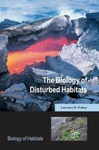 Foto Cover di Biology of Disturbed Habitats, Ebook inglese di Lawrence R. Walker, edito da OUP Oxford