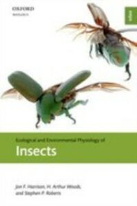 Ebook in inglese Ecological and Environmental Physiology of Insects Harrison, Jon F. , Roberts, Stephen P. , Woods, H. Arthur