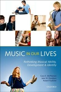 Ebook in inglese Music in Our Lives: Rethinking Musical Ability, Development and Identity Davidson, Jane W. , Faulkner, Robert , McPherson, Gary E.
