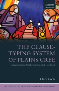 Ebook in inglese Clause-Typing System of Plains Cree: Indexicality, Anaphoricity, and Contrast Cook, Clare