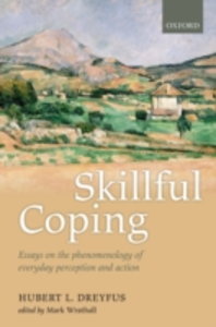 Ebook in inglese Skillful Coping: Essays on the phenomenology of everyday perception and action Dreyfus, Hubert L.