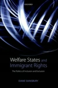 Ebook in inglese Welfare States and Immigrant Rights: The Politics of Inclusion and Exclusion Sainsbury, Diane