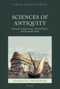 Foto Cover di Sciences of Antiquity: Romantic Antiquarianism, Natural History, and Knowledge Work, Ebook inglese di Noah Heringman, edito da OUP Oxford