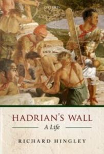 Ebook in inglese Hadrian's Wall: A Life Hingley, Richard