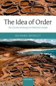 Ebook in inglese Idea of Order: The Circular Archetype in Prehistoric Europe Bradley, Richard
