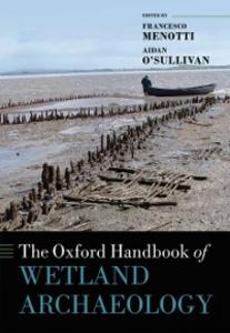 Ebook in inglese Oxford Handbook of Wetland Archaeology -, -