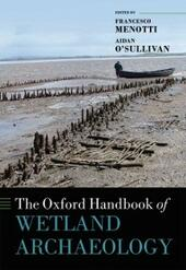 Oxford Handbook of Wetland Archaeology