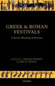 Ebook in inglese Greek and Roman Festivals: Content, Meaning, and Practice -, -