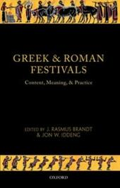 Greek and Roman Festivals: Content, Meaning, and Practice