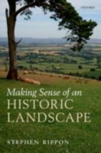 Ebook in inglese Making Sense of an Historic Landscape Rippon, Stephen
