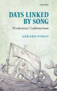 Ebook in inglese Days Linked by Song: Prudentius' Cathemerinon O'Daly, Gerard