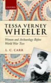 Tessa Verney Wheeler: Women and Archaeology Before World War Two